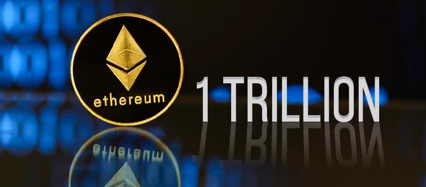 Will Ethereum Reach A Trillion-Dollar Market Cap By 2023?