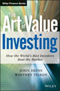 The Art of Value Investing by John Heins and Whitney Tilson