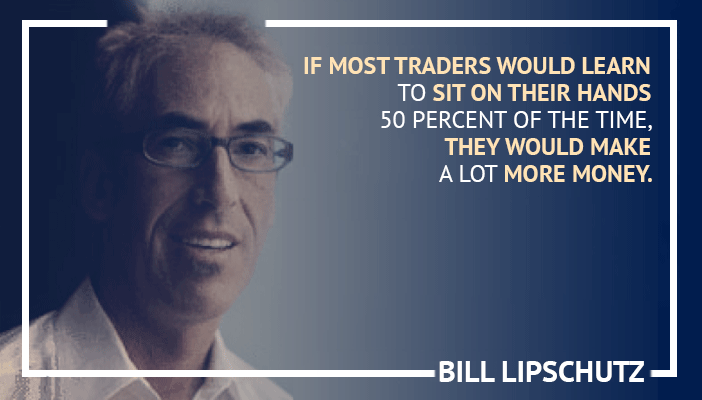 Inspirational trading quotes by Bill Lipschutz