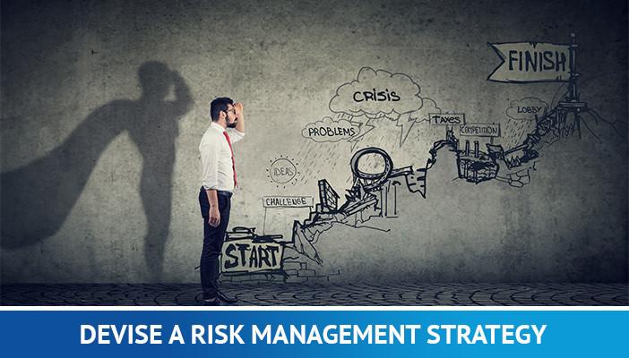 devise a risk management strategy