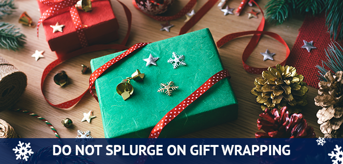 do not splurge on gift wrapping