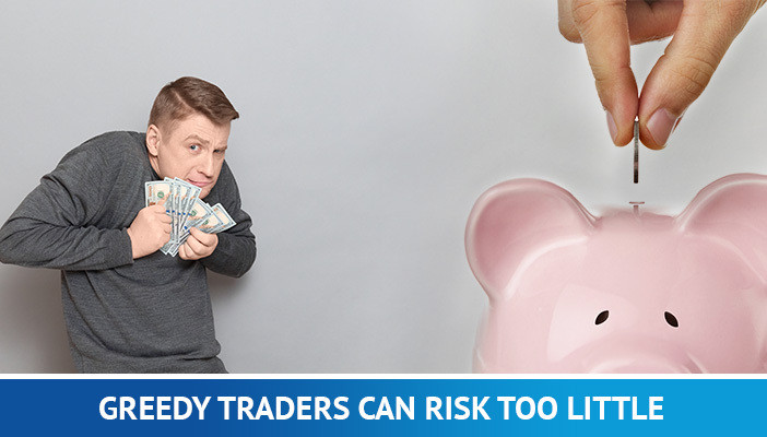 greedy traders risk too little