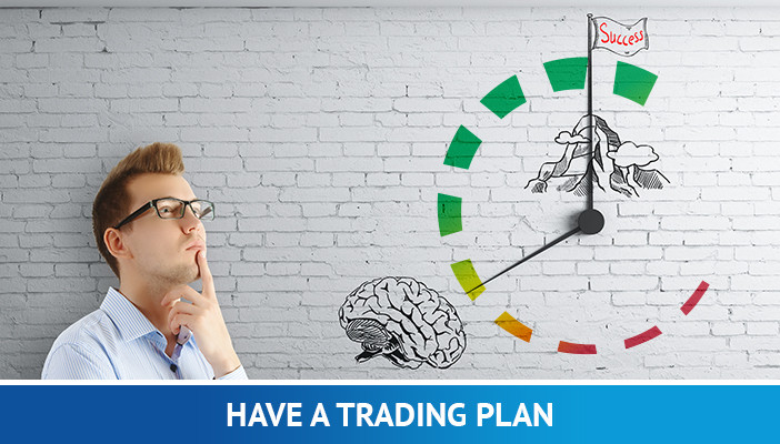 have a trading plan