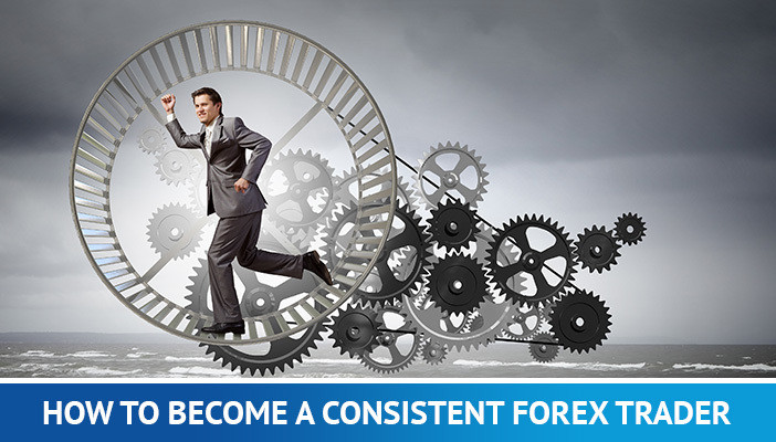 become a consistent forex trader