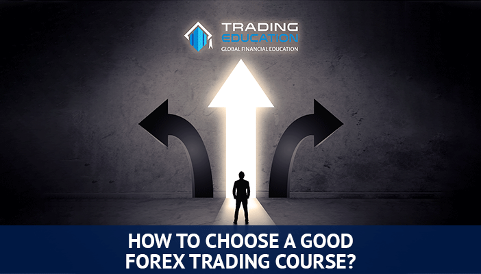 how to choose a good forex trading course