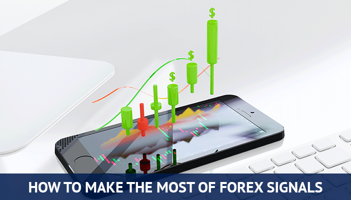 how to make the most of forex signals