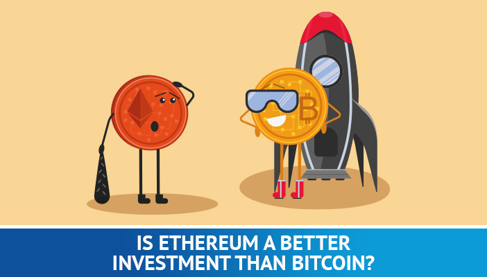 is ethereum a better Investment than bitcoin