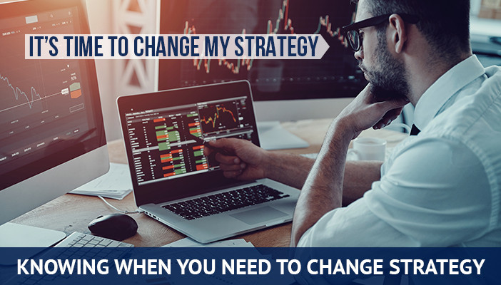 when to change your trading strategy