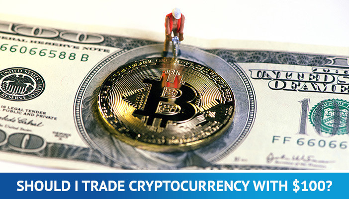 how to trade cryptocurrency with $100