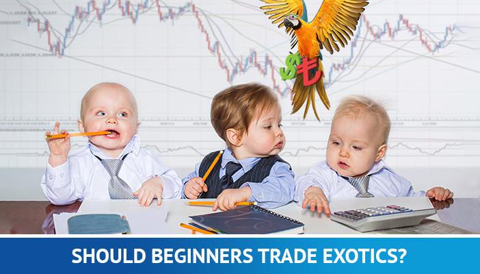 should beginners trade exotics