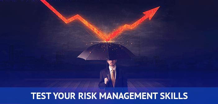 test your risk management skills