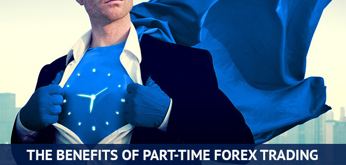 Benefits of part time forex trading