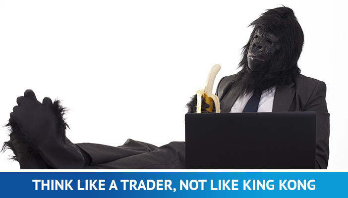 think like a trader not like king kong, king kong syndrome