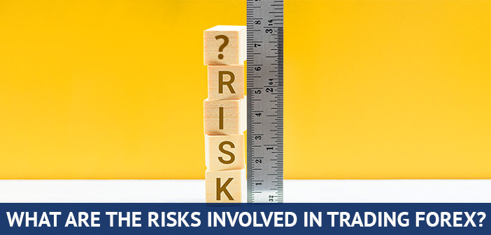 what are the risks involved in trading forex