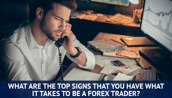 top signs that you can be a forex trader