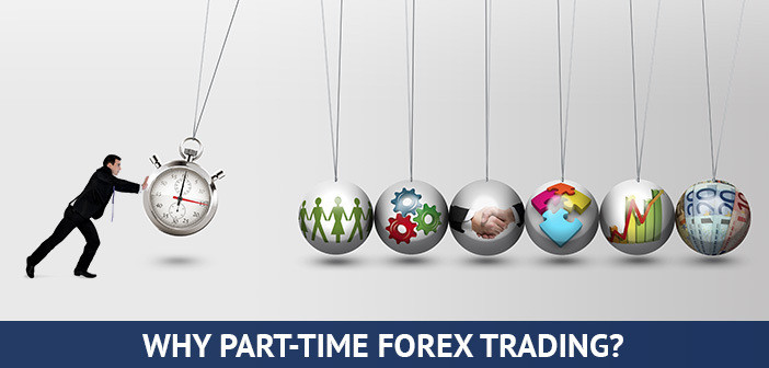 why part time forex trading