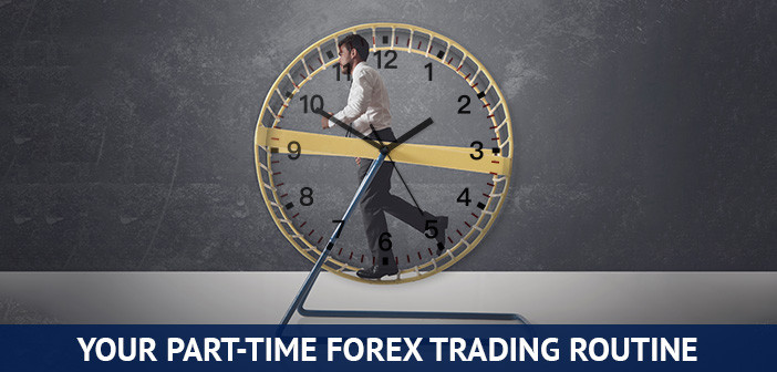 your part time forex trading routine