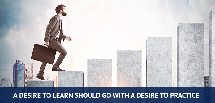 desire to learn should go with desire to practice forex trading