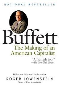 Buffett: The Making of an American Capitalist by Roger Lowenstein