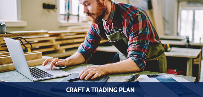 start trading forex, craft a trading plan