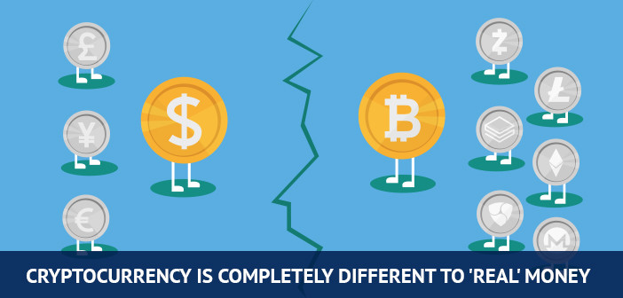 cryptocurrency is completely different to real money