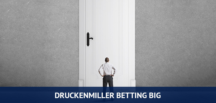 Druckenmiller betting big, bet big when the right opportunity comes