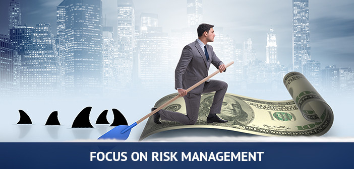focus on risk management