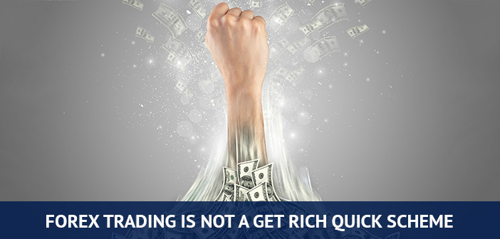 forex trading is not a get rich quick scheme