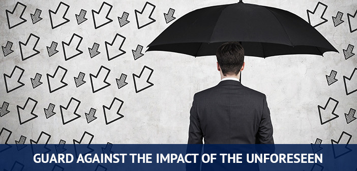 risk management to guard against the impact of the unforseen