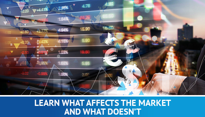 Learn what affects the market and what doesn't