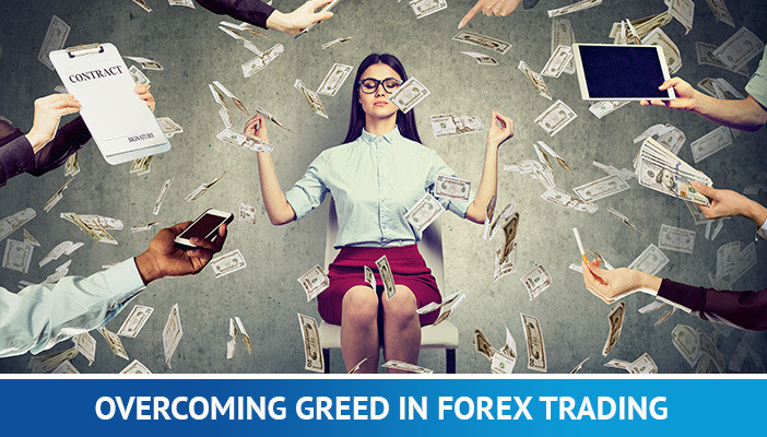 overcoming greed in forex trading