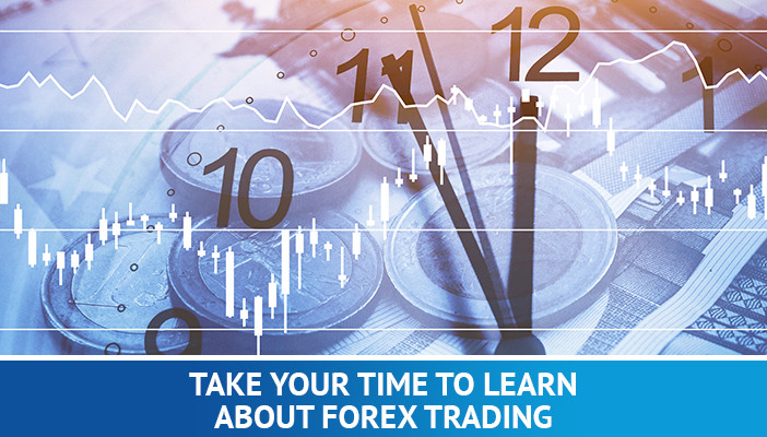 take time to learn forex trading