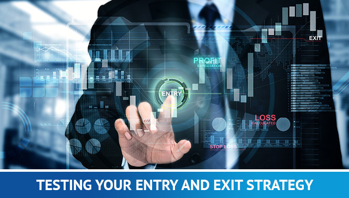 Testing your entry and exit strategy