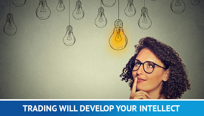 trading develops your intellect, full time forex trader
